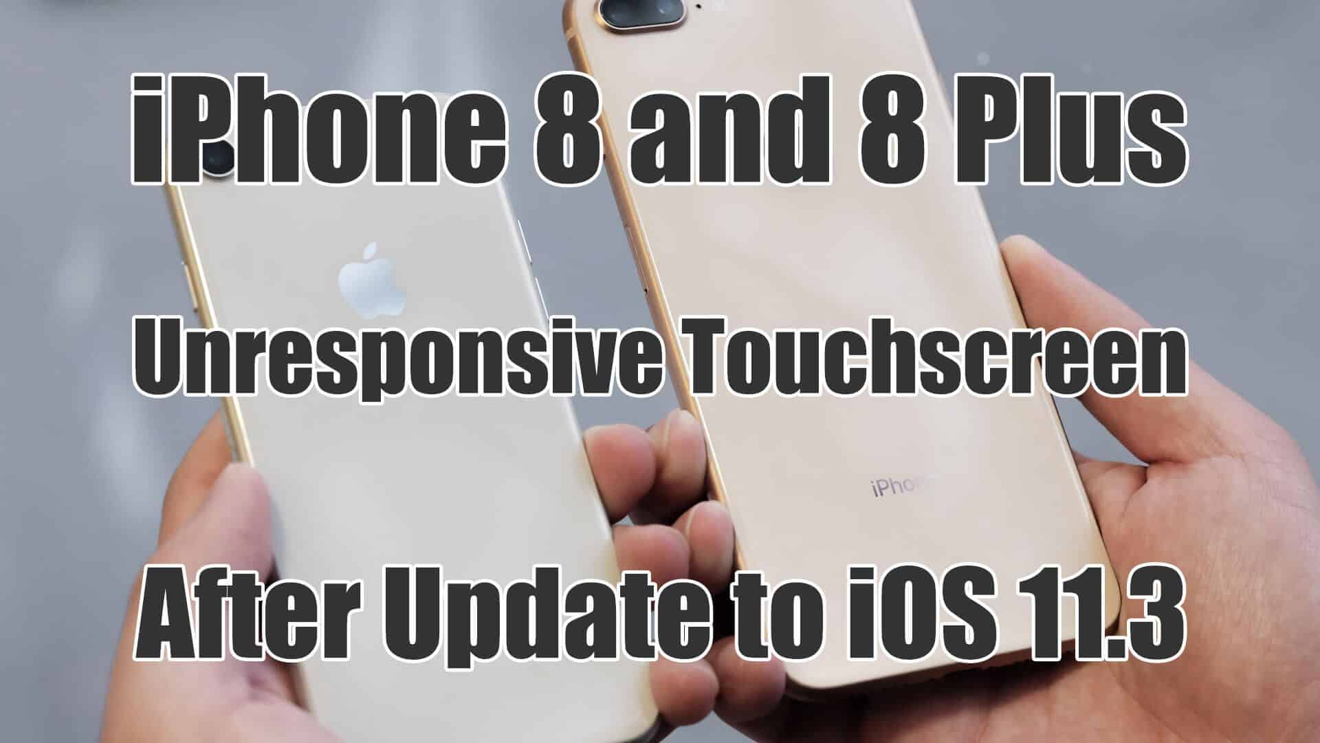 iPhone 8 and 8 Plus Unresponsive Touchscreen After Update ...